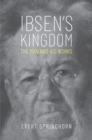 Ibsen's Kingdom : The Man and His Works - eBook