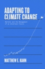 Adapting to Climate Change : Markets and the Management of an Uncertain Future - eBook