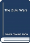 The Zulu Wars - Book