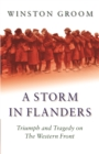 A Storm in Flanders : Triumph and Tragedy on the Western Front - Book