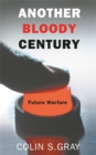 Another Bloody Century : Future Warfare - Book