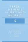 Trace Elements in Man and Animals 10 - eBook