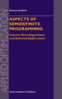 Aspects of Semidefinite Programming : Interior Point Algorithms and Selected Applications - eBook