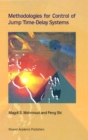 Methodologies for Control of Jump Time-Delay Systems - eBook