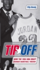 Tip-Off : How the 1984 NBA Draft Changed Basketball Forever - eBook