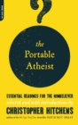 The Portable Atheist : Essential Readings for the Nonbeliever - eBook