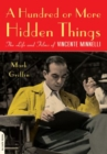A Hundred or More Hidden Things : The Life and Films of Vincente Minnelli - eBook
