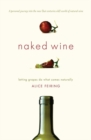 Naked Wine : Letting Grapes Do What Comes Naturally - eBook