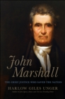 John Marshall : The Chief Justice Who Saved the Nation - eBook