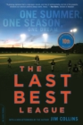 The Last Best League, 10th anniversary edition : One Summer, One Season, One Dream - eBook