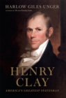 Henry Clay : America's Greatest Statesman - eBook