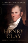 Henry Clay : America's Greatest Statesman - Book