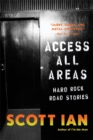 Access All Areas : Stories from a Hard Rock Life - Book