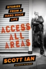 Access All Areas : Stories from a Hard Rock Life - eBook