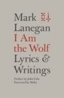 I Am the Wolf : Lyrics and Writings - Book