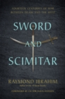 Sword and Scimitar : Fourteen Centuries of War between Islam and the West - Book