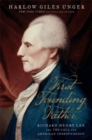 First Founding Father : Richard Henry Lee and the Call for Independence - Book