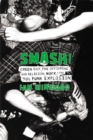 Smash! : Green Day, The Offspring, Bad Religion, NOFX, and the '90s Punk Explosion - Book
