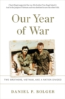 Our Year of War : Two Brothers, Vietnam, and a Nation Divided - Book