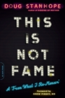 This Is Not Fame : A 'From What I Re-Memoir' - Book
