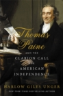 Thomas Paine and the Clarion Call for American Independence - Book