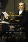 Thomas Paine and the Clarion Call for American Independence - eBook