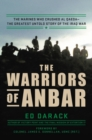 The Warriors of Anbar : The Marines Who Crushed Al Qaeda--the Greatest Untold Story of the Iraq War - eBook