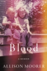 Blood : A Memoir - eBook