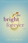 The Bright Forever : A Novel - eBook