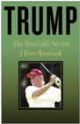 Trump: The Best Golf Advice I Ever Received - eBook