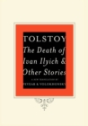 Death of Ivan Ilyich and Other Stories - eBook