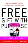 Free Gift with Purchase : My Improbable Career in Magazines and Makeup - eBook