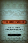 The Corpse Walker : Real Life Stories: China From the Bottom Up - eBook