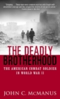 The Deadly Brotherhood : The American Combat Soldier in World War II - eBook