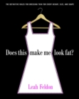 Does This Make Me Look Fat? : The Definitive Rules for Dressing Thin for Every Height, Size, and Shape - eBook