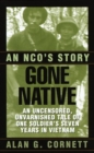 Gone Native : An NCO's Story - eBook