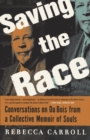 Saving the Race : Conversations on Du Bois from a Collective Memoir of Souls - eBook