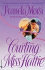 Courting Miss Hattie : A Novel - eBook