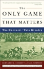 The Only Game That Matters : The Harvard/Yale Rivalry - eBook