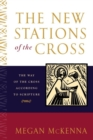 The New Stations of the Cross : The Way of the Cross According to Scripture - eBook