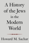 A History of the Jews in the Modern World - eBook