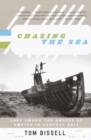 Chasing the Sea : Lost Among the Ghosts of Empire in Central Asia - eBook
