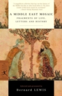 A Middle East Mosaic : Fragments of Life, Letters and History - eBook
