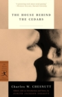 The House Behind the Cedars - eBook