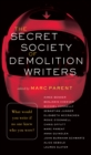 The Secret Society of Demolition Writers : Stories - eBook