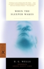 When the Sleeper Wakes - eBook