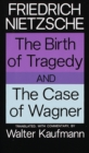 The Birth of Tragedy and The Case of Wagner - eBook