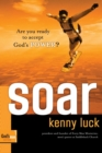 Soar : Are You Ready to Accept God's Power? - eBook