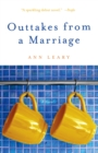 Outtakes from a Marriage : A Novel - eBook