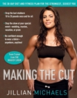 Making the Cut : The 30-Day Diet and Fitness Plan for the Strongest, Sexiest You - eBook